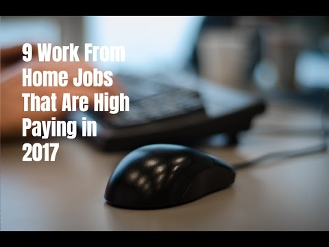 9 Work From Home Jobs That Are High Paying in 2017