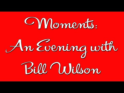 moments:-an-evening-with-bill-wilson---aa-speaker---alcoholics-anonymous-speaker