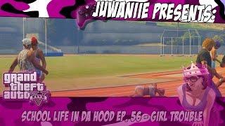 GTA5 School Life In Da Hood Ep. 56 - Girl Trouble (Xbox)