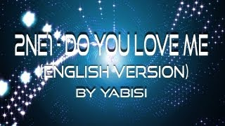 2NE1 - Do You Love Me (English Version) (Yabisi)