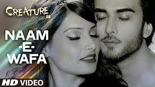 Naam E Wafa  Bipasha Basu New hd song 2014   Creature 3D   Invincible Ifraz
