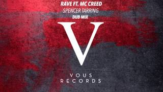 Spencer Tarring - Rave Ft. MC Creed (Dub Mix)