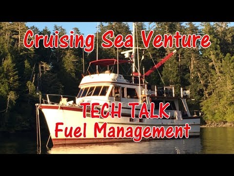 Fuel Management aboard an ocean going power boat - Cruising Sea Venture - EP. 20
