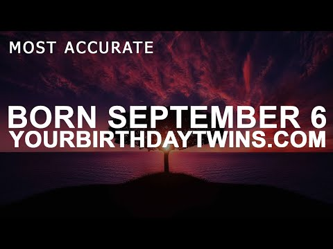 Born on September 6 | Birthday | #aboutyourbirthday | Sample