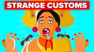 Strange Customs Around The World That Are Still Happening In 2019 Video