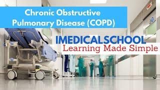 Medical School - COPD (Chronic Obstructive Pulmonary Disease)