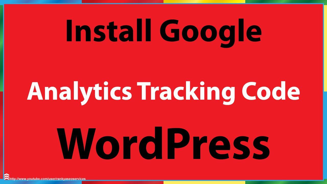 How to Install Google Analytics Tracking Code in WordPress