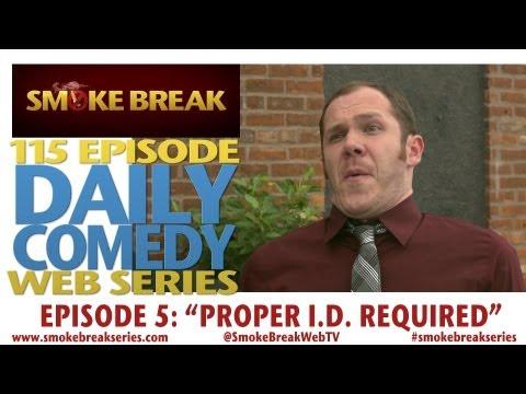 Smoke Break Web Series Episode 5: Proper ID Required