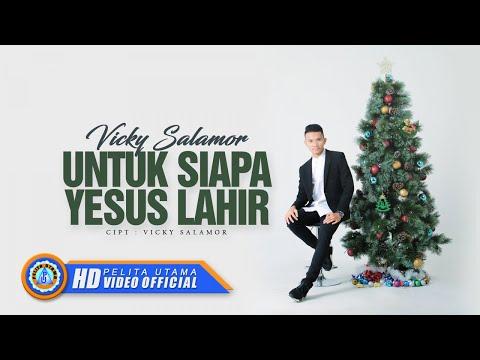 Vicky Salamor - UNTUK SIAPA YESUS LAHIR ( Official Music Video ) [HD]