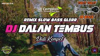 DJ Dalan Tembus - Alm. Didi Kempot || Remix Slow Bass Glerr || Wonosobo Slow Bass || DJ Cemplon