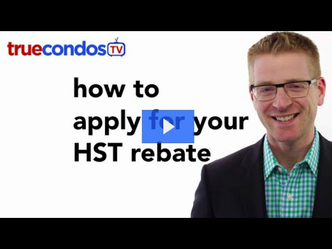 Exclusive HST Rebate Application Video By TrueCondos.com