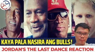 Chicago Bulls and Michael Jordan's THE LAST DANCE Documentary on NETFLIX   PINOY REACT