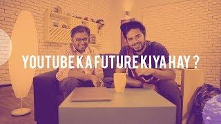 YouTube Ka Future Kiya Hay?