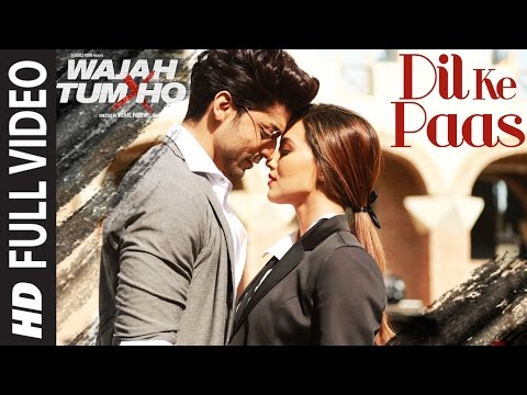 Wajah Tum Ho: Dil Ke Paas Song (Full Video) | Arijit Singh, Tulsi Kumar