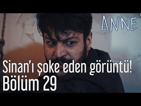 Anne 29. Bölüm - Sinan'ı Şoke Eden Görüntü!
