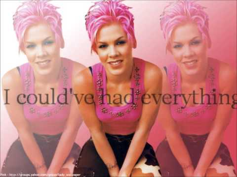 P nk - Could've had Everything (Lyrics)