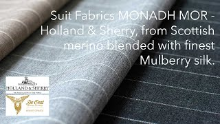 Suit Fabrics MONADH MOR - Holland & Sherry, from Scottish merino blended with finest Mulberry silk.