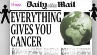 Daily Mail: Everything Gives You Cancer Song