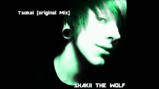 Shakii The Wolf - Tsokai(Original Mix)