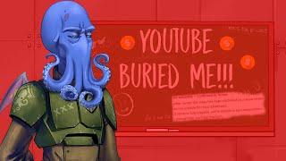 Opinion: YOUTUBE BURIED ME!!!