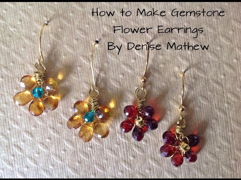 How to Make Gemstone Flower Earrings by Denise Mathew