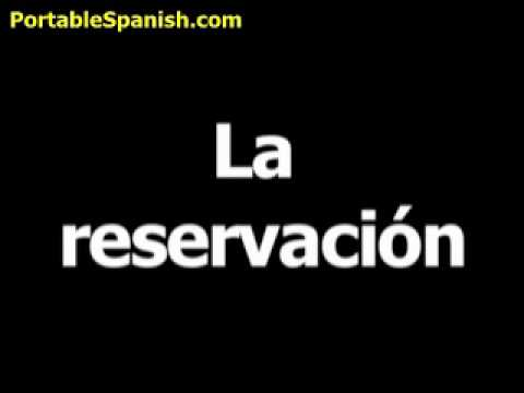 Spanish word for reservation is la reservación