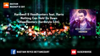Hardwell & Headhunterz feat  Haris - Nothing Can Hold Us Down (Headhunterz Hardstyle Edit)