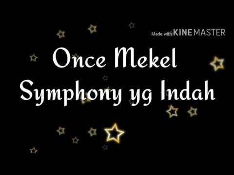 Once - Symphony Yg indah (lyrics)