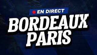 🔴 [ DIRECT / LIVE ] BORDEAUX - PSG // Club House ( FCGB - PARIS )