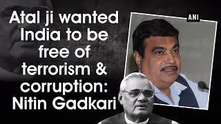 Atal Ji Wanted India To BE Free To Terrorism and Corruption