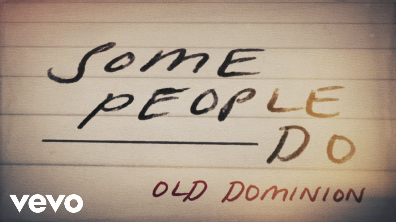 Old Dominion Some People Do Lyric Video Youtube You will be found from the dear evan hansen original broadway cast recording. old dominion some people do lyric video