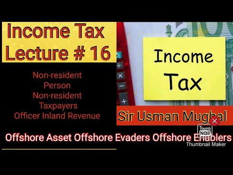 Non-resident Person & Taxpayer| Officer Inland Revenue| Offshore Assets| Offshore Evader & Enablers