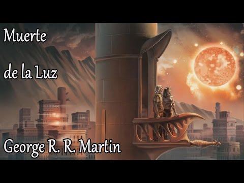 Muerte de la Luz - George RR Martin - Audio libro - Prologo
