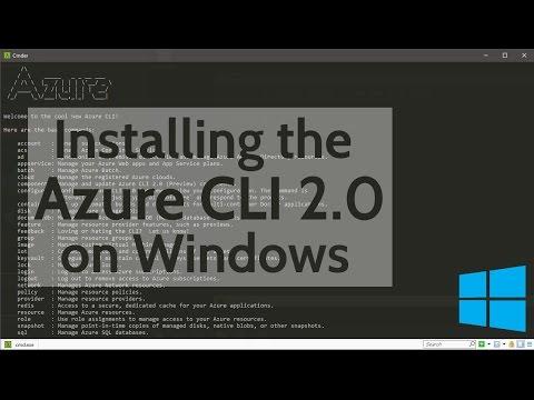 Installing the Azure CLI 2 0 on Windows