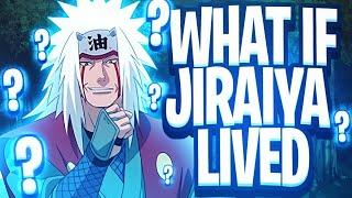 What If Jiraiya Never Died!
