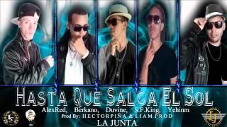 02 - Hasta Que Salga El Sol - La Junta Feat. Berkano , Duvine