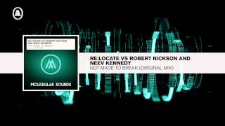 Re:Locate vs. Robert Nickson & Neev Kennedy - Not Made To Break (Molekular RNM)