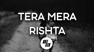 Lyrical: Tera Mera Rishta (Male) | KK | Tanishk Bagchi | 21 Wave Music
