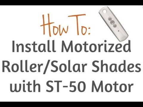How To Install Roller Amp Solar Shades With St 50 Motor