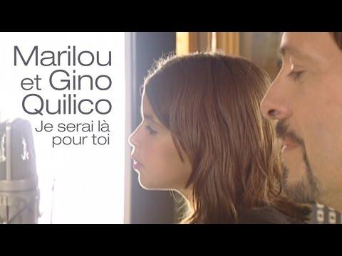 Gino Quilico Ft. Marilou - Je serai là pour toi