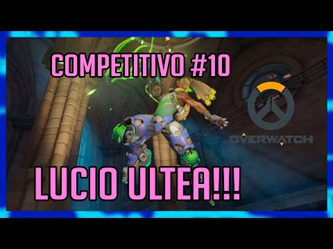 Overwatch PS4 Competitivo Live [Season 4] #10|LUCIO ULTEA!!!