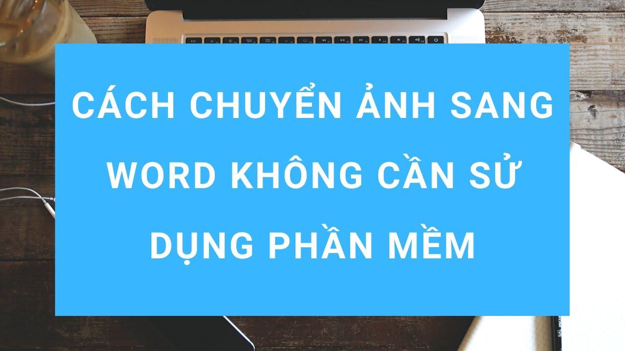Cách Chuyển File Ảnh Sang Word không bị lỗi font