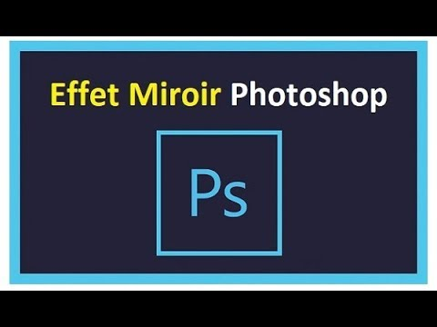 comment-appliquer-l'effet-miroir-sous-photoshop?