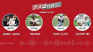Browns + Ravens, Tom Brady, Ezekiel Elliott, Dolphins (12.30.20)   SPEAK FOR YOURSELF Audio Podcast