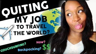 QUIT MY JOB TO TRAVEL THE WORLD? MY BACKPACKING PLANS FOR THE YEAR
