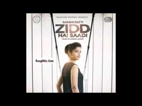 Zidd Hai Saadi by Sakshi Ratti