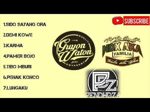 Full Album - Guyon Waton,NDX Aka,Pendhoza (spesial Sido Sayang Ora) #gedruk Music Jawa