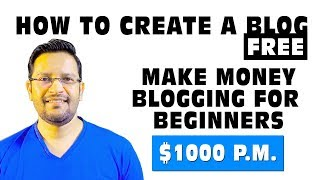 How to create free blog with blogger & make money online blogging in 2018 - for beginners hindi