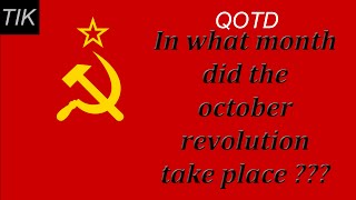 What Month Did The October Revolution Start ??? QUESTION OF THE DAY #2