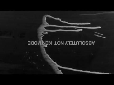 KEN mode - Absolutely Not (Official VIdeo)